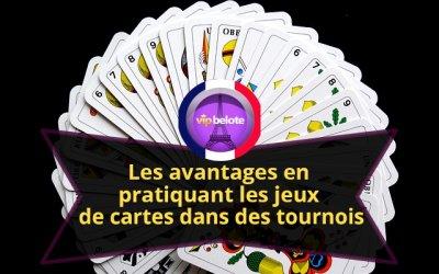 Les avantages en pratiquant les jeux de cartes dans des tournois